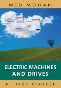 Solution Manual (Complete Download) for Electric Machines and Drives, 1st Edition, by Ned Mohan, ISBN-10: 1118074815, ISBN-13: 9781118074817, ISBN : 9781118215296, ISBN : 9781118074817, Instantly Downloadable Solution Manual, Complete (ALL CHAPTERS) Solution Manual
