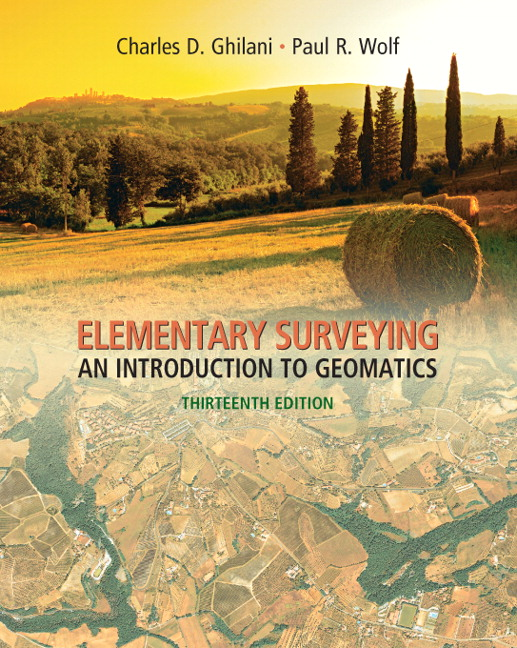 Solution Manual (Complete Download) for Elementary Surveying: An Introduction to Geomatics, 13/E, Charles D. Ghilani, Paul R. Wolf, ISBN-10: 0132554348, ISBN-13: 9780132554343, Instantly Downloadable Solution Manual, Complete (ALL CHAPTERS) Solution Manual