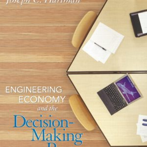 Solution Manual (Complete Download) for Engineering Economy and the Decision-Making Process, 1st Edition, Joseph C. Hartman, ISBN-10: 0131424017, ISBN-13: 9780131424012, Instantly Downloadable Solution Manual, Complete (ALL CHAPTERS) Solution Manual