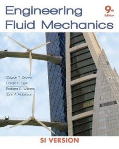 Solution Manual (Complete Download) for Engineering Fluid Mechanics, International Student Version, 9th Edition, Clayton T. Crowe, ISBN: 978-0-470-40943-5, ISBN: 9780470409435, Instantly Downloadable Solution Manual, Complete (ALL CHAPTERS) Solution Manual