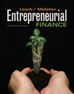 Solution Manual (Complete Download) for Entrepreneurial Finance, 4th Edition, J. Chris Leach, Ronald W. Melicher, ISBN-10: 0538478152, ISBN-13: 9780538478151, Instantly Downloadable Solution Manual, Complete (ALL CHAPTERS) Solution Manual