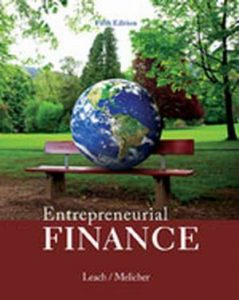 Solution Manual (Complete Download) for Entrepreneurial Finance, 5th Edition, J. Chris Leach, Ronald W. Melicher, ISBN-10: 1285425758, ISBN-13: 9781285425757, Instantly Downloadable Solution Manual, Complete (ALL CHAPTERS) Solution Manual