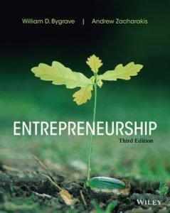 Solution Manual (Complete Download) for Entrepreneurship, 3rd Edition, William D. Bygrave, Andrew Zacharakis, ISBN: 1118582896, ISBN : 9781118805237, ISBN : 9781118582893, Instantly Downloadable Solution Manual, Complete (ALL CHAPTERS) Solution Manual
