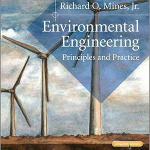 Solution Manual (Complete Download) for Environmental Engineering: Principles and Practice, Richard O. Mines, Jr., ISBN: 978-1-118-80145-1, ISBN: 9781118801451, Instantly Downloadable Solution Manual, Complete (ALL CHAPTERS) Solution Manual