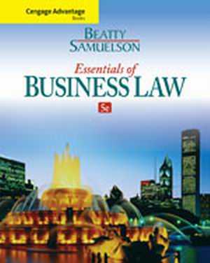 Solution Manual (Complete Download) for Essentials of Business Law, 5th Edition, Jeffrey F. Beatty, Susan S. Samuelson, ISBN-10: 1285427009, ISBN-13: 9781285427003, Instantly Downloadable Solution Manual, Complete (ALL CHAPTERS) Solution Manual