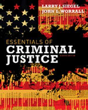 Solution Manual (Complete Download) for Essentials of Criminal Justice, 8th Edition, Larry J. Siegel, John L. Worrall, ISBN-10: 111183556X, ISBN-13: 9781111835569, Instantly Downloadable Solution Manual, Complete (ALL CHAPTERS) Solution Manual