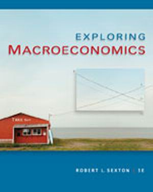 Solution Manual (Complete Download) for Exploring Macroeconomics, 5th Edition, Robert L. Sexton, ISBN-10: 1439040494, ISBN-13: 9781439040492, Instantly Downloadable Solution Manual, Complete (ALL CHAPTERS) Solution Manual