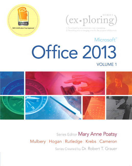 Solution Manual (Complete Download) for Exploring Microsoft Office 2013, Volume 1, Mary Anne Poatsy, Keith Mulbery, Cynthia Krebs, Lynn Hogan, Amy M. Rutledge, Robert T. Grauer, ISBN-10: 0133142671, ISBN-13: 9780133142679, Instantly Downloadable Solution Manual, Complete (ALL CHAPTERS) Solution Manual