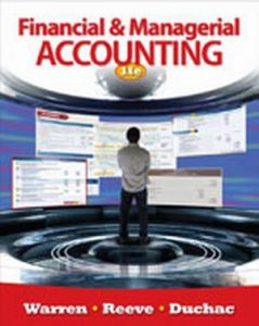 Solution Manual (Complete Download) for Financial and Managerial Accounting, 11th Edition, Carl S. Warren, James M. Reeve, Jonathan Duchac, ISBN-10: 0538480890, ISBN-13: 9780538480895, Instantly Downloadable Solution Manual, Complete (ALL CHAPTERS) Solution Manual