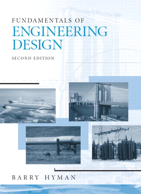 Solution Manual (Complete Download) for Fundamentals of Engineering Design, 2/E, Barry Hyman, ISBN-10: 013046712X, ISBN-13: 9780130467126, Instantly Downloadable Solution Manual, Complete (ALL CHAPTERS) Solution Manual