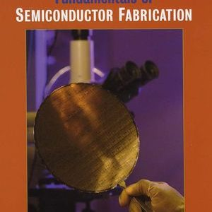 Solution Manual (Complete Download) for Fundamentals of Semiconductor Fabrication, Gary S. May, Simon M. Sze, ISBN: 0471232793, ISBN: 978-0-471-23279-7, ISBN: 9780471232797, Instantly Downloadable Solution Manual, Complete (ALL CHAPTERS) Solution Manual