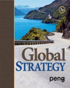 Solution Manual (Complete Download) for Global Strategy, 3rd Edition, Mike W. Peng, ISBN-10: 1133964613, ISBN-13: 9781133964612, Instantly Downloadable Solution Manual, Complete (ALL CHAPTERS) Solution Manual