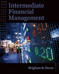 Solution Manual (Complete Download) for Intermediate Financial Management, 11th Edition, Eugene F. Brigham, Phillip R. Daves, ISBN-10: 1111530262, ISBN-13: 9781111530266, Instantly Downloadable Solution Manual, Complete (ALL CHAPTERS) Solution Manual