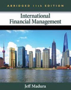 Solution Manual (Complete Download) for International Financial Management, Abridged Edition, 11th Edition, Jeff Madura, ISBN-10: 1133435173, ISBN-13: 9781133435174, Instantly Downloadable Solution Manual, Complete (ALL CHAPTERS) Solution Manual