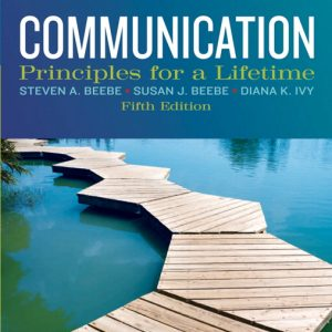 Solution Manual (Complete Download) for Communication: Principles for a Lifetime, 5/E, Steven A. Beebe, Susan J. Beebe, Diana K. Ivy, ISBN-10: 0205029434, ISBN-13: 9780205029433, ISBN-10: 0205880886, ISBN-13: 9780205880881, Instantly Downloadable Solution Manual, Complete (ALL CHAPTERS) Solution Manual