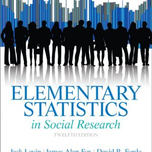 Solution Manual (Complete Download) for Elementary Statistics in Social Research, 12/E, Jack A. Levin, James Alan Fox, David R. Forde, ISBN-10: 0205845487, ISBN-13: 9780205845484, ISBN-10: 0205959814, ISBN-13: 9780205959815, Instantly Downloadable Solution Manual, Complete (ALL CHAPTERS) Solution Manual