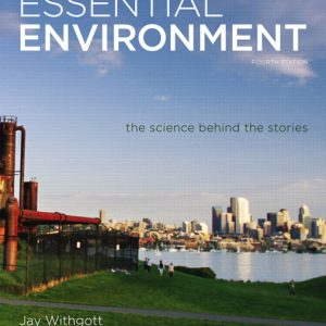 Solution Manual (Complete Download) for Essential Environment: The Science behind the Stories, 4/E, Jay H. Withgott, Matthew Laposata, ISBN-10: 0321752546, ISBN-13: 9780321752543, ISBN-10: 0321752902, ISBN-13: 9780321752901, Instantly Downloadable Solution Manual, Complete (ALL CHAPTERS) Solution Manual
