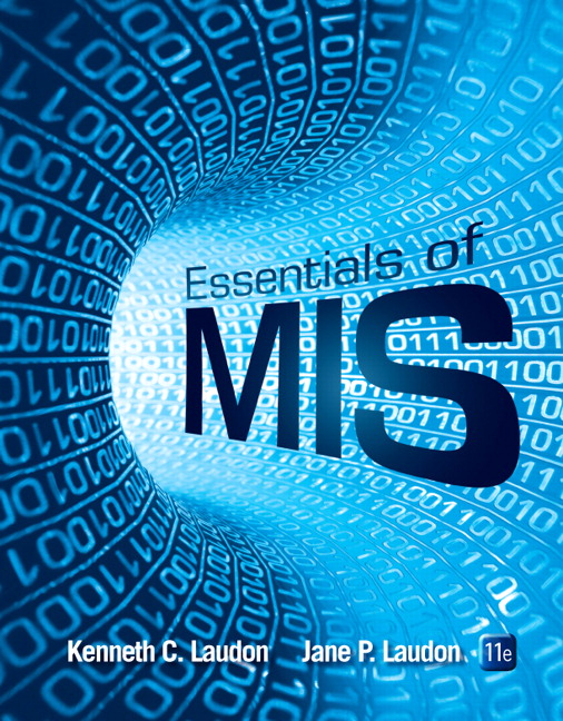Solution Manual (Complete Download) for Essentials of MIS, 11/E, Ken Laudon, Jane Laudon, ISBN-10: 013380688X, ISBN-13: 9780133806885, ISBN-10: 0133581780, ISBN-13: 9780133581782, ISBN-10: 0133576841, ISBN-13: 9780133576849, Instantly Downloadable Solution Manual, Complete (ALL CHAPTERS) Solution Manual