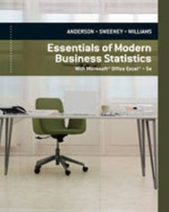 Solution Manual (Complete Download) for Essentials of Modern Business Statistics with Microsoft Excel, 5th Edition, David R. Anderson, Dennis J. Sweeney, Thomas A. Williams, ISBN-10: 0840062389, ISBN-13: 9780840062383, Instantly Downloadable Solution Manual, Complete (ALL CHAPTERS) Solution Manual