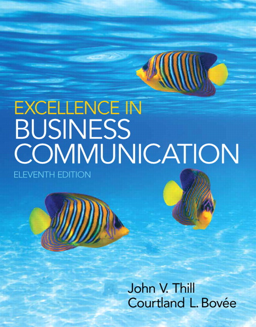 Solution Manual (Complete Download) for Excellence in Business Communication, 11/E, John V. Thill, Courtland V. Bovee, ISBN-10: 0133544176, ISBN-13: 9780133544176, ISBN-10: 0133806871, ISBN-13: 9780133806878, Instantly Downloadable Solution Manual, Complete (ALL CHAPTERS) Solution Manual