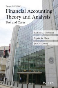 Solution Manual (Complete Download) for Financial Accounting Theory and Analysis: Text and Cases, 11th Edition, Richard G. Schroeder, Myrtle W. Clark, Jack M. Cathey, ISBN : 9781118806371, ISBN : 9781118582794, Instantly Downloadable Solution Manual, Complete (ALL CHAPTERS) Solution Manual
