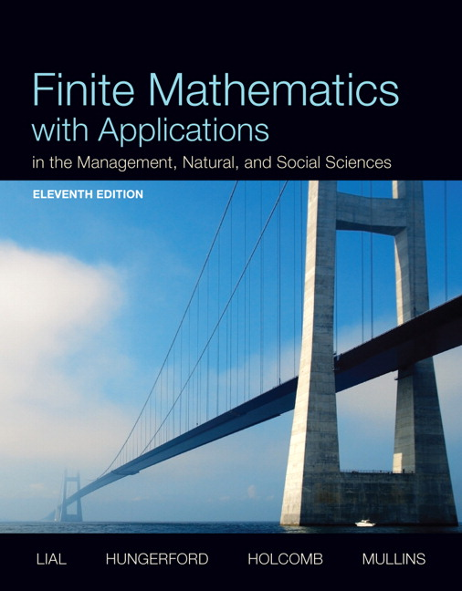 Solution Manual (Complete Download) for Finite Mathematics with Applications In the Management, Natural, and Social Sciences, 11/E, Margaret L. Lial, Thomas W. Hungerford, John P. Holcomb, Bernadette Mullins, ISBN-10: 0321931068, ISBN-13: 9780321931061, ISBN-10: 0321946111, ISBN-13: 9780321946119, Instantly Downloadable Solution Manual, Complete (ALL CHAPTERS) Solution Manual