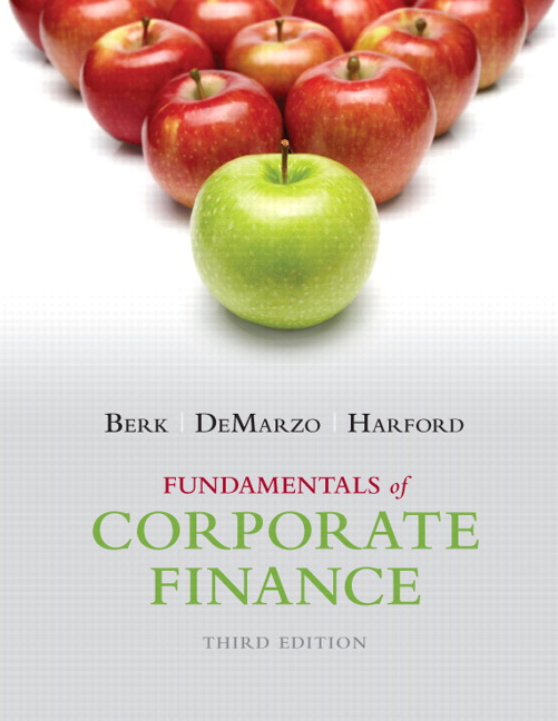 Solution Manual (Complete Download) for Fundamentals of Corporate Finance, 3/E, Jonathan Berk, Peter DeMarzo, Jarrad Harford, ISBN-10: 0133576876, ISBN-13: 9780133576870, ISBN-10: 013350767X, ISBN-13: 9780133507676, ISBN-10: 0133543889, ISBN-13: 9780133543889, Instantly Downloadable Solution Manual, Complete (ALL CHAPTERS) Solution Manual