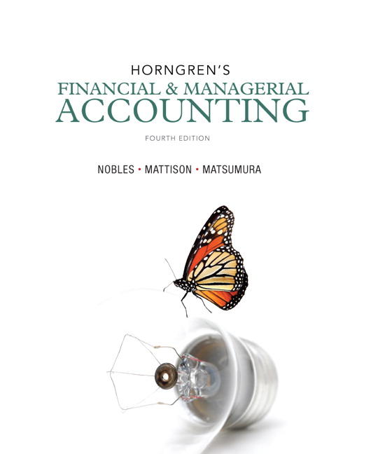 Solution Manual (Complete Download) for Horngren's Financial & Managerial Accounting, 4/E, Tracie L. Nobles, Brenda L. Mattison, Ella Mae Matsumura, ISBN-10: 0133251241, ISBN-13: 9780133251241, ISBN-10: 0133359840, ISBN-13: 9780133359848, Instantly Downloadable Solution Manual, Complete (ALL CHAPTERS) Solution Manual