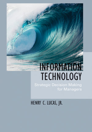 Solution Manual (Complete Download) for Information Technology: Strategic Decision-Making for Managers, Henry C. Lucas, Jr., ISBN : 0471652938, ISBN: 978-0-471-65293-9, ISBN: 9780471652939, Instantly Downloadable Solution Manual, Complete (ALL CHAPTERS) Solution Manual
