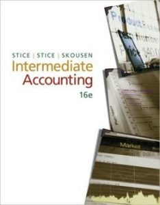 Solution Manual (Complete Download) for Intermediate Accounting, 16th Edition, James D. Stice, Earl K. Stice, Fred Skousen, ISBN-10: 0324312148, ISBN-13: 9780324312140, Instantly Downloadable Solution Manual, Complete (ALL CHAPTERS) Solution Manual