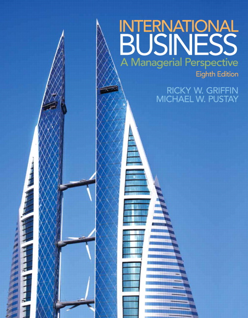 Solution Manual (Complete Download) for International Business: A Managerial Perspective, 8/E, Ricky W. Griffin, Mike W. Pustay, ISBN-10: 0133506290, ISBN-13: 9780133506297, ISBN-10: 0133768759, ISBN-13: 9780133768756, Instantly Downloadable Solution Manual, Complete (ALL CHAPTERS) Solution Manual
