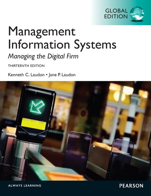 Solution Manual (Complete Download) for Management Information Systems, Global Edition, 13/E, Kenneth Laudon, Jane P. Laudon, ISBN-10: 027378997X, ISBN-13: 9780273789970, Instantly Downloadable Solution Manual, Complete (ALL CHAPTERS) Solution Manual