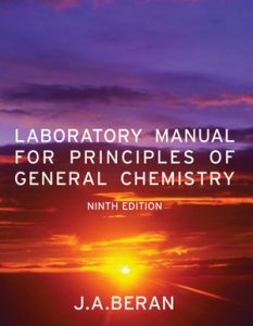 Solution Manual (Complete Download) for Laboratory Manual for Principles of General Chemistry, 9th Edition, by Jo Allan Beran, ISBN 9780470647899, Instantly Downloadable Solution Manual, Complete (ALL CHAPTERS) Solution Manual