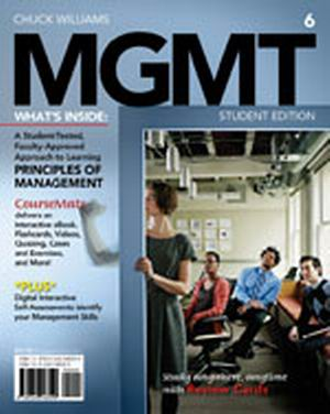 Solution Manual (Complete Download) for MGMT6, 6th Edition, Chuck Williams, ISBN-10: 1285091078, ISBN-13: 9781285091075, Instantly Downloadable Solution Manual, Complete (ALL CHAPTERS) Solution Manual