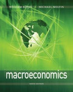 Solution Manual (Complete Download) for Macroeconomics, 9th Edition, William Boyes, Michael Melvin, ISBN-10: 1111826145, ISBN-13: 9781111826147, Instantly Downloadable Solution Manual, Complete (ALL CHAPTERS) Solution Manual