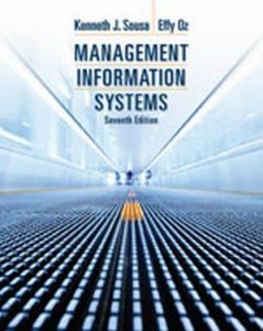 Solution Manual (Complete Download) for Management Information Systems, 7th Edition, Kenneth J. Sousa, Effy Oz, ISBN-10: 1285186133, ISBN-13: 9781285186139, Instantly Downloadable Solution Manual, Complete (ALL CHAPTERS) Solution Manual