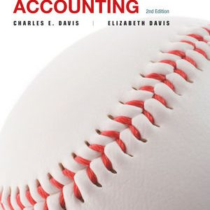 Solution Manual (Complete Download) for Managerial Accounting, 2nd Edition, Charles E. Davis, Elizabeth Davis, ISBN : 9781118800515, ISBN : 9781118548639, Instantly Downloadable Solution Manual, Complete (ALL CHAPTERS) Solution Manual
