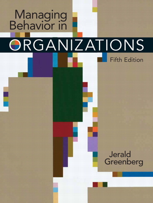 Solution Manual (Complete Download) for Managing Behavior in Organizations, 5/E, Jerald Greenberg, ISBN-10: 0131992384, ISBN-13: 9780131992382, Instantly Downloadable Solution Manual, Complete (ALL CHAPTERS) Solution Manual