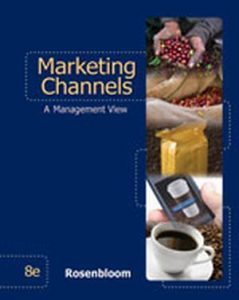 Solution Manual (Complete Download) for Marketing Channels, 8th Edition, Bert Rosenbloom, ISBN-10: 0324316984, ISBN-13: 9780324316988, Instantly Downloadable Solution Manual, Complete (ALL CHAPTERS) Solution Manual