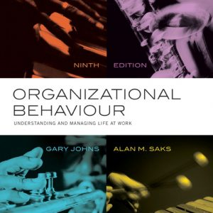 Solution Manual (Complete Download) for Organizational Behaviour UMLW, 9ce, Gary Johns, Alan M. Saks, ISBN-10: 0133347508, ISBN-13: 9780133347500, Instantly Downloadable Solution Manual, Complete (ALL CHAPTERS) Solution Manual