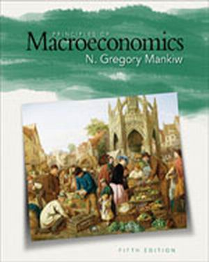 Solution Manual (Complete Download) for Principles of Macroeconomics, 5th Edition, N. Gregory Mankiw, ISBN-10: 0324589999, ISBN-13: 9780324589993, Instantly Downloadable Solution Manual, Complete (ALL CHAPTERS) Solution Manual
