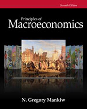 Solution Manual (Complete Download) for Principles of Macroeconomics, 7th Edition, N. Gregory Mankiw, ISBN-10: 1285165918, ISBN-13: 9781285165912, Instantly Downloadable Solution Manual, Complete (ALL CHAPTERS) Solution Manual