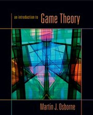 Solution Manual (Complete Download) for An Introduction to Game Theory, Martin J. Osborne, ISBN10: 0195128958, ISBN13: 9780195128956, Instantly Downloadable Solution Manual, Complete (ALL CHAPTERS) Solution Manual