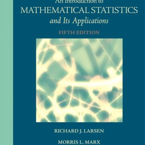 Solution Manual (Complete Download) for An Introduction to Mathematical Statistics and Its Applications, 5/E, Richard J. Larsen, Morris L. Marx, ISBN-10: 0321693949, ISBN-13: 9780321693945, Instantly Downloadable Solution Manual, Complete (ALL CHAPTERS) Solution Manual