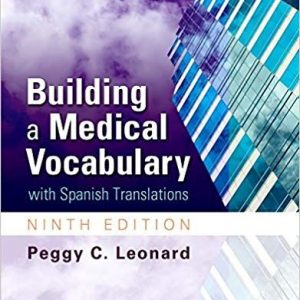 Solution Manual (Complete Download) for Building a Medical Vocabulary with Spanish Translations, 9th Edition, Peggy Leonard, ISBN: 9780323292542, ISBN: 9780323289269, Instantly Downloadable Solution Manual, Complete (ALL CHAPTERS) Solution Manual