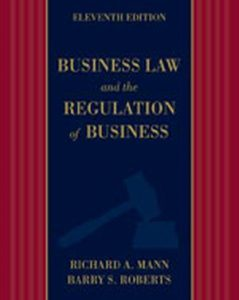 Solution Manual (Complete Download) for Business Law and the Regulation of Business, 11th Edition, Richard A. Mann, Barry S. Roberts, ISBN-10: 1133587577, ISBN-13: 9781133587576, Instantly Downloadable Solution Manual, Complete (ALL CHAPTERS) Solution Manual