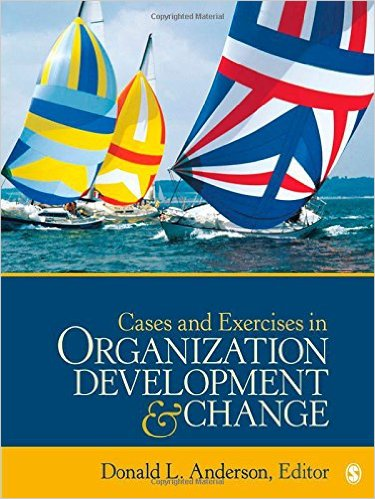 Solution Manual (Complete Download) for Cases and Exercises in Organization Development & Change, 1st Edition, Donald L. Anderson, ISBN-10: 1412987733, ISBN-13: 9781412987738, Instantly Downloadable Solution Manual, Complete (ALL CHAPTERS) Solution Manual
