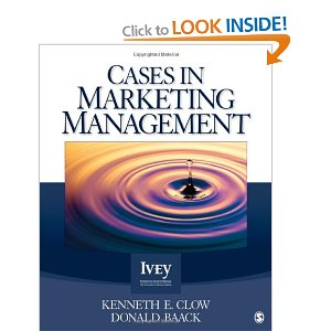 Solution Manual (Complete Download) for Cases in Marketing Management, Kenneth E. Clow, Donald Baack, ISBN-10: 1412996031, ISBN-13: 9781412996037, Instantly Downloadable Solution Manual, Complete (ALL CHAPTERS) Solution Manual