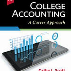 Solution Manual (Complete Download) for College Accounting: A Career Approach, 13th Edition, Cathy J. Scott, ISBN-10: 1337280569, ISBN-13: 9781337280563, Instantly Downloadable Solution Manual, Complete (ALL CHAPTERS) Solution Manual