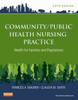 Solution Manual (Complete Download) for Community/Public Health Nursing Practice, 5th Edition, Frances A. Maurer, ISBN-10: 1455707627, ISBN-13: 9781455707621, Instantly Downloadable Solution Manual, Complete (ALL CHAPTERS) Solution Manual